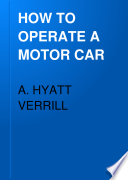 HOW TO OPERATE A MOTOR CAR