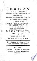 A Sermon preached before His Excellency John Hancock  Esq   Governour     of the Commonwealth of Massachusetts     May 21  1789  being the day of General Election