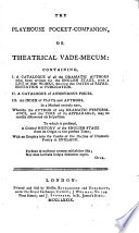 download ebook the playhause pocket-companion or theatrical vade-mecum: containing 1. a catalogue of all the dramatic authors who have written for the english stage ... 2. a catalogue of anonymous pieces; 3. an index of plays and authors etc pdf epub