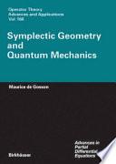 Symplectic Geometry And Quantum Mechanics book