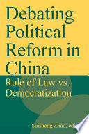Debating Political Reform in China  Rule of Law vs  Democratization