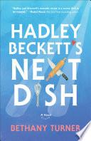 Hadley Beckett s Next Dish Book PDF