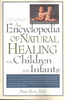 An Encyclopedia Of Natural Healing For Children : volume by one of the nation's most...