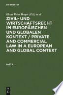 Zivil- und Wirtschaftsrecht im Europäischen und Globalen Kontext / Private and Commercial Law in a European and Global Context
