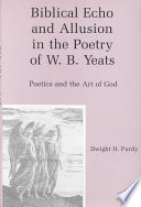 Biblical Echo and Allusion in the Poetry of W.B. Yeats The Lyric Poetry Of William