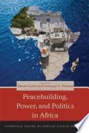 Peacebuilding  Power  and Politics in Africa