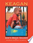 Keagan God S Brave Soldier