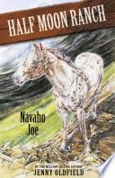 Horses Of Half Moon Ranch  07  Navaho Joe