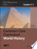 Common Core Curriculum  World History  Grades K 2