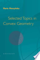 Selected Topics in Convex Geometry