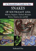 A Naturalist s Guide to the Snakes of Southeast Asia