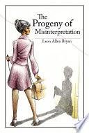 The Progeny of Misinterpretation