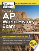 Cracking the AP World History Exam  2017 Edition