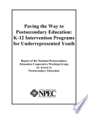 Paving the way to postsecondary education K 12 intervention programs for underrepresented youth   report of the National Postsecondary Education Cooperative Working Group on Access to Postsecondary Education