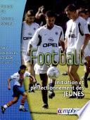 Football   initiation et perfectionnement des jeunes    180  exercices  jeux d application    et s  ances types