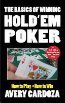 The Basics Of Winning Hold'em Poker : in just one easy reading! this beginner's...