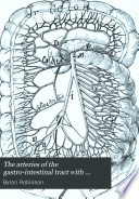The Arteries of the gastro-intestinal tract with inosculation circle