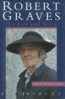 Robert Graves, His Life and Work