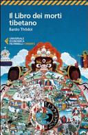 Il libro dei morti tibetano. Bardo Thödol