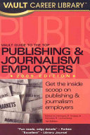 Vault Guide to the Top Publishing and Journalism Employers