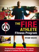 The Fire Athlete Fitness Program