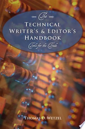 The Technical Writer's and Editor's Handbook: Tools for the Trade - ISBN:9781598866735