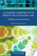 Leadership Commitments To Improve Value In Health Care : they might help transform health...