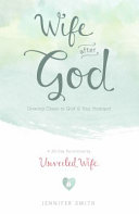 Wife After God : marriage devotional for wives who...