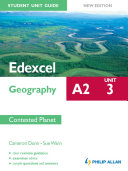 Edexcel A2 Geography Student Unit Guide New Edition  Unit 3 Contested Planet