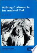 Building Craftsmen in Late Medieval York