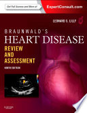 Braunwald s Heart Disease Review and Assessment