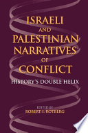 Israeli and Palestinian Narratives of Conflict