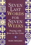 download ebook seven last words for seven weeks pdf epub