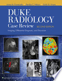 Duke Radiology Case Review : exams (the current abr part ii oral,...