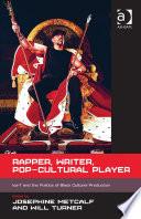 Rapper  Writer  Pop Cultural Player