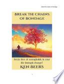 Break The Chains Of Bondage