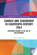Church and Censorship in Eighteenth Century Italy