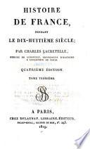 Histoire de France pendant le dix huiti  me si  cle