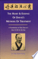 The Heart & Essence of Dan-xi's Methods of Treatment Masters Of Internal Medicine During The Jin Yuan Dynasties