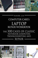 Computercare s Laptop Repair Workbook