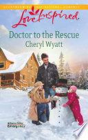 Doctor to the Rescue  Mills   Boon Love Inspired   Eagle Point Emergency  Book 2  Book PDF