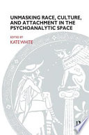 Unmasking Race  Culture  and Attachment in the Psychoanalytic Space