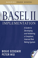 Basel II Implementation  A Guide to Developing and Validating a Compliant  Internal Risk Rating System