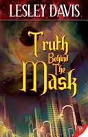 Truth Behind The Mask : over the inhabitants, keeping the...