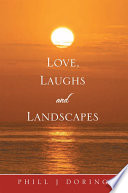 Love  Laughs and Landscapes