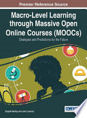 Macro Level Learning through Massive Open Online Courses  MOOCs   Strategies and Predictions for the Future
