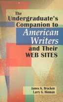 The Undergraduate's Companion to American Writers and Their Web Sites