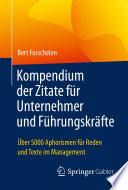 Kompendium der Zitate für Unternehmer und Führungskräfte