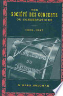 The Societ́e ́des Concerts Du Conservatoire, 1828-1967