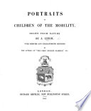 Portraits Of Children Of The Mobility Drawn From Nature By J L With Memoirs And Characteristic Sketches By The Author Of The Comic English Grammar Etc P Leigh
